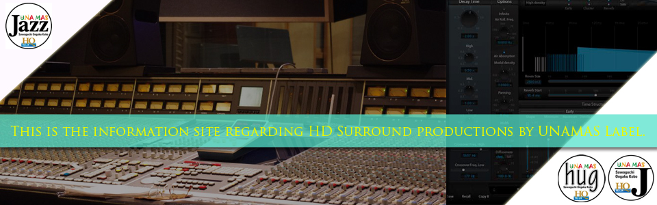 Unamas Label in English / This is the information site regarding High Definition & Surround Music productions.