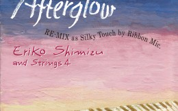 "Afterglow ""RE-MIX as Silky Touch by Ribbon Mic"""